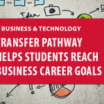 Transfer Pathway Helps Students Reach Business Career Goals